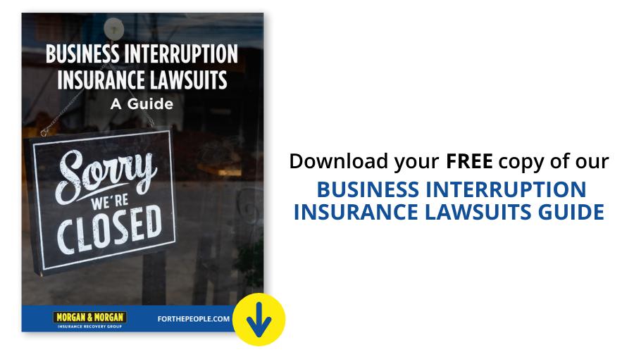 Business Interruption Insurance Claims Morgan Morgan Law Firm
